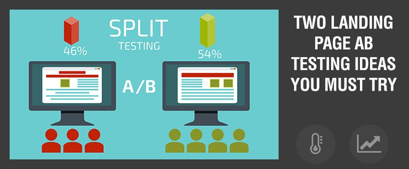 Two Landing Page AB Testing Ideas You Must Try