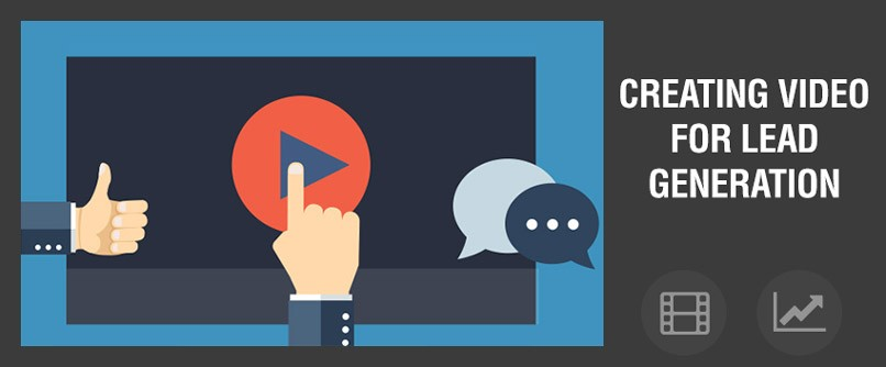 Creating Video For Lead Generation