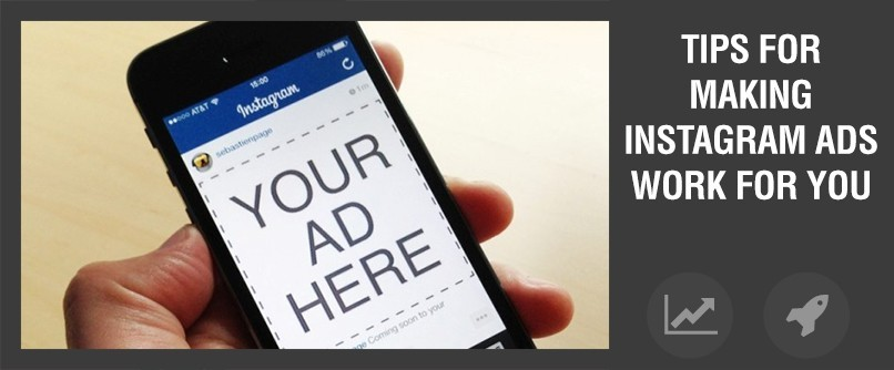 Tips For Making Instagram Ads Work For You