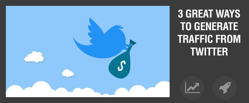 3 Great Ways to Generate Traffic from Twitter