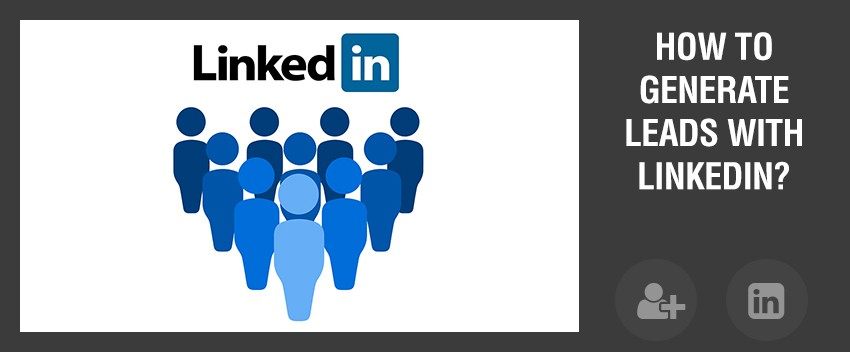 How to generate leads with LinkedIn?